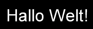Hallo Welt! als Schriftzug