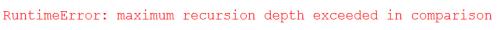 Fehlermeldung ab einer bestimmten Rekursionstiefe: RuntimeError: maximum recursion depth exceeded